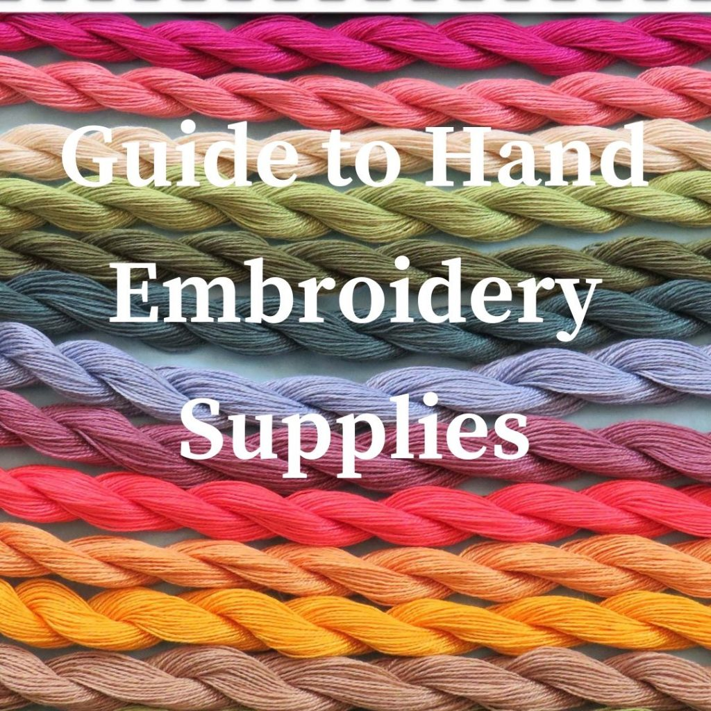 Guide to Hand Embroidery Supplies