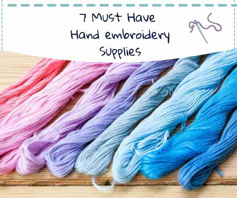 7 Must Have Hand embroidery Supplies copy