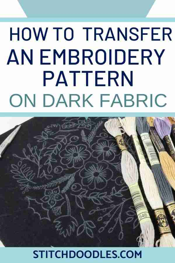 how to transfer an embroidery pattern to dark fabric
