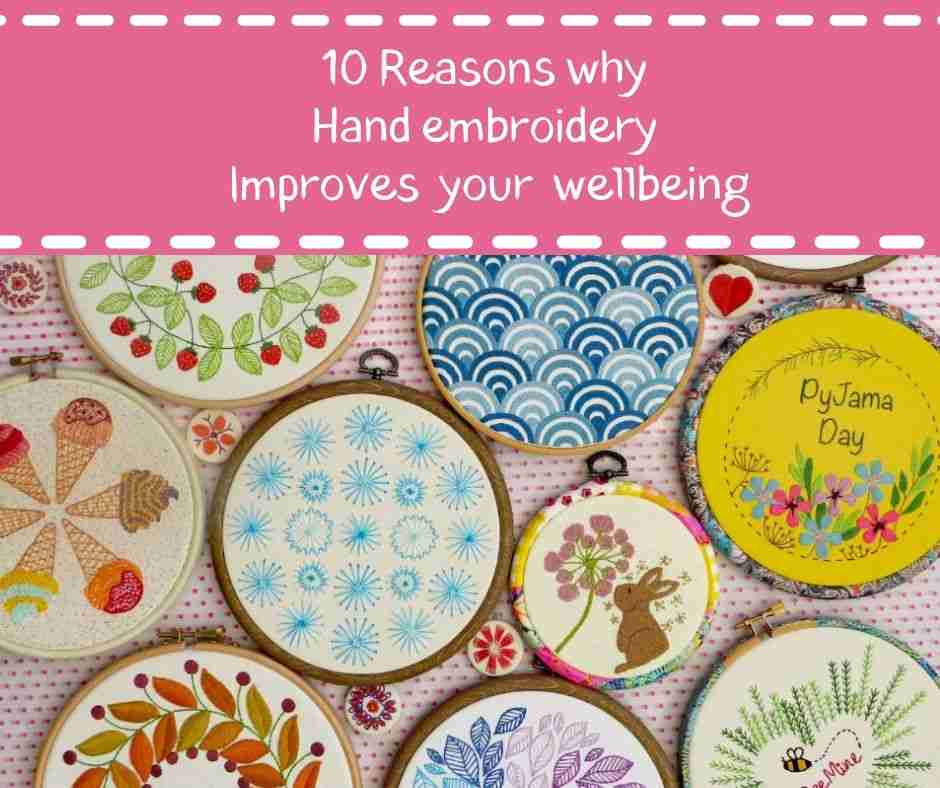 10 Reasons why Hand embroidery Improves your wellbeing