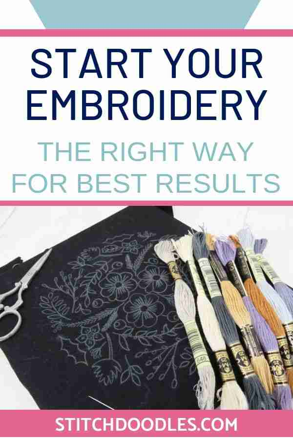 start you embroidery the right way for best results