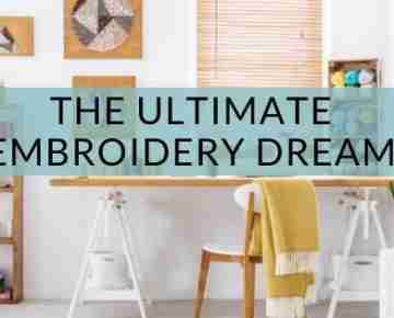 The Ultimate Embroidery Dream-1