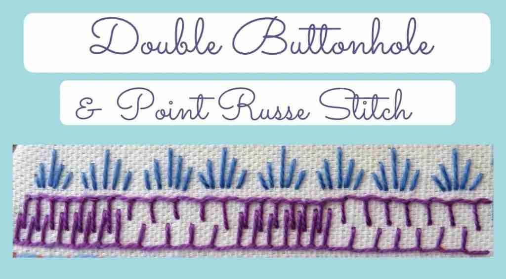 buttonhole stitch and point russe stitch