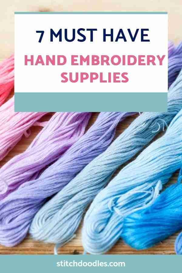 must have hand embroidery supplies